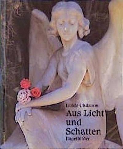 Aus Licht und Schatten; Engelbilder   ; Deutsch; 80 farb. Abb. -