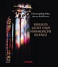 Heiliges Licht und himmlische Klänge