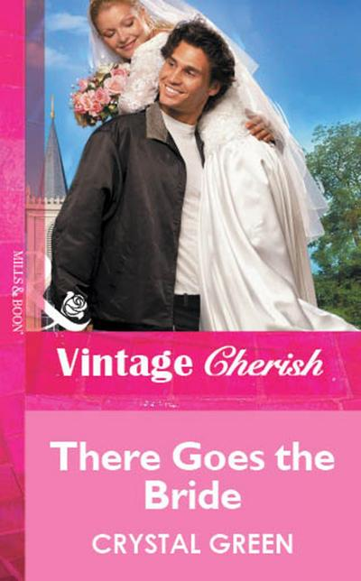 There Goes the Bride (Mills & Boon Vintage Cherish)