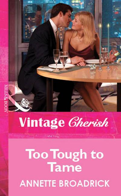Too Tough To Tame (Mills & Boon Vintage Cherish)
