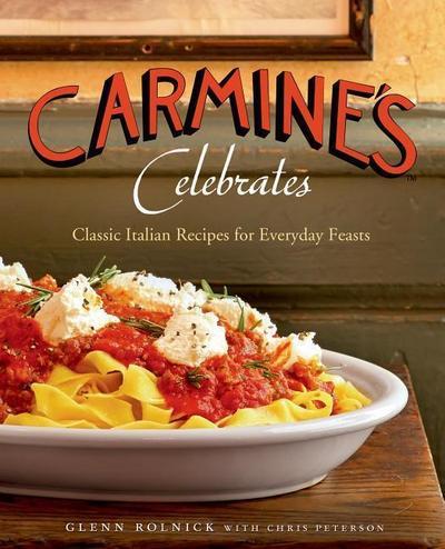 Carmine`s Celebrates: Classic Italian Recipes for Everyday Feasts - St Martins Pr Inc - Gebundene Ausgabe, Englisch, Glenn Rolnick, ,