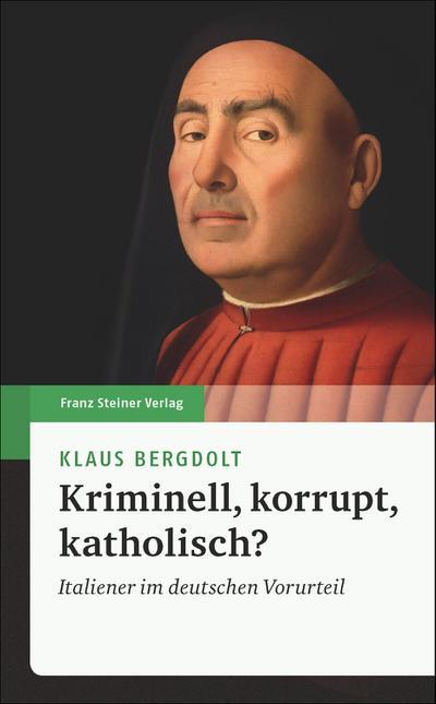 Kriminell, korrupt, katholisch?