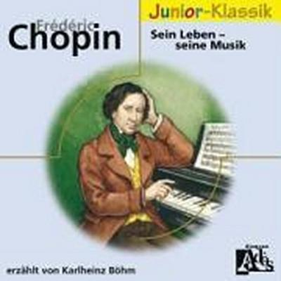 Frédéric Chopin: für Kinder erzählt von Karlheinz Böhm
