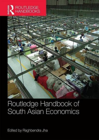 Routledge Handbook of South Asian Economics