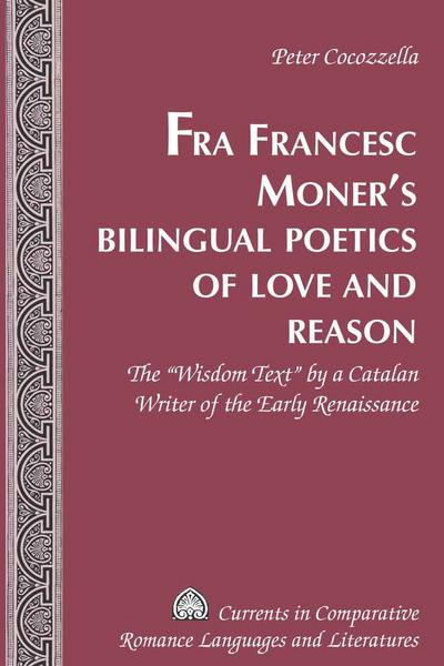 Fra Francesc Moner's Bilingual Poetics of Love and Reason