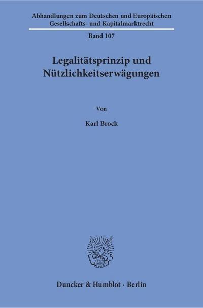 Legalitätsprinzip und Nützlichkeitserwägungen.