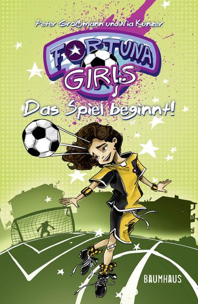 Fortuna Girls - Das Spiel beginnt!; Band 1; Deutsch
