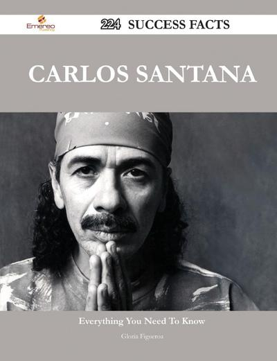 Carlos Santana 224 Success Facts - Everything You Need to Know about Carlos Santana