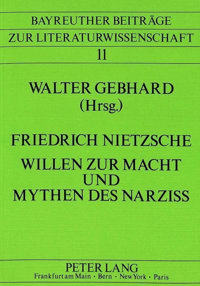 Friedrich Nietzsche - Willen zur Macht und Mythen des Narziss
