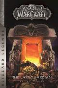 Warcraft: The Last Guardian (Blizzard Legends ...