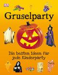 Gruselparty; Die besten Ideen für jede Kinderparty; Deutsch; Durchgehend farbig illustriert