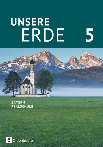 Unsere Erde, Realschule Bayern, Neubearbeitung 2017