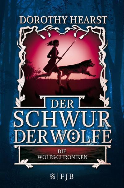 Die Wolfs-Chroniken 1 - Der Schwur der Wölfe