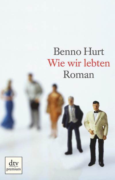 Wie wir lebten: Roman