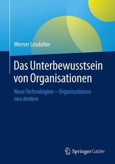 Das Unterbewusstsein von Organisationen