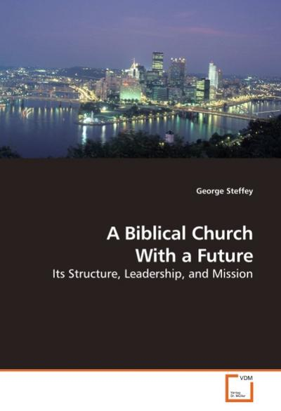 A Biblical Church With a Future