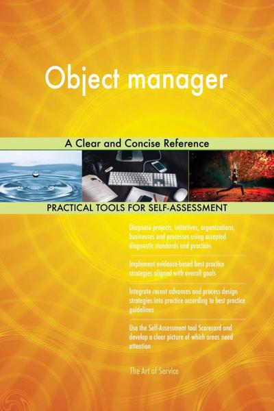 Object manager A Clear and Concise Reference