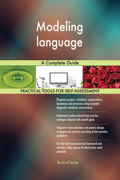 Modeling language A Complete Guide
