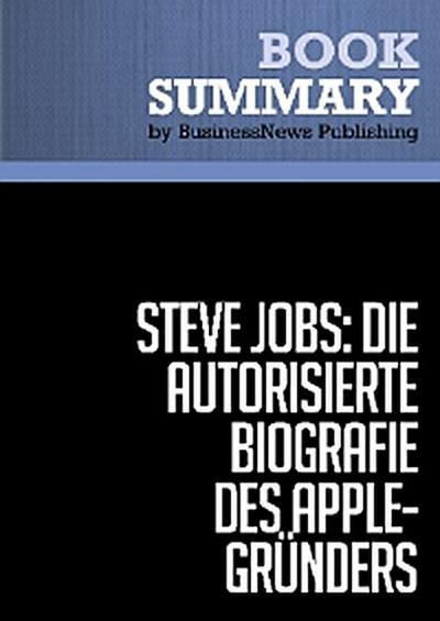 Zusammenfassung: Steve Jobs: Die autorisierte Biografie des Apple-Gründers - Walter Isaacson