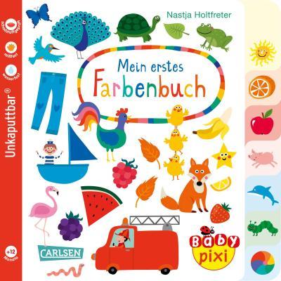 Baby Pixi (unkaputtbar) 79: Mein erstes Farbenbuch