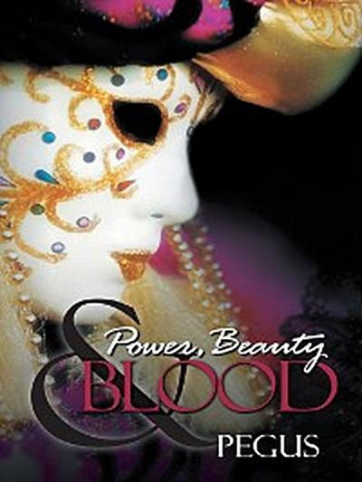 Power, Beauty and Blood