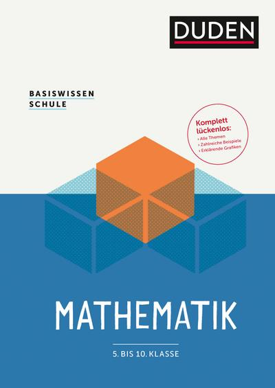 Basiswissen Schule - Mathematik 5. bis 10. Klasse