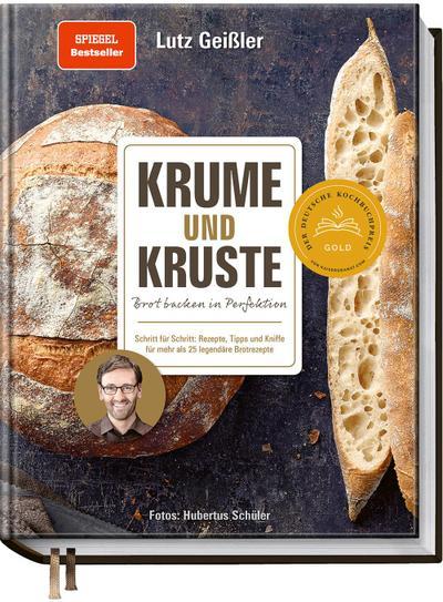 Krume und Kruste - Brot backen in Perfektion
