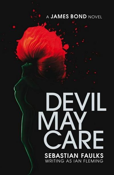 Devil May Care - Penguin Books Frankfurt - Taschenbuch, Englisch, Sebastian Faulks, A James Bond Novel, A James Bond Novel