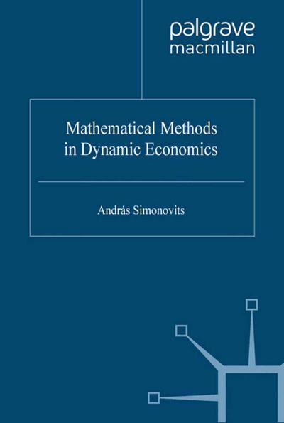 Mathematical Methods in Dynamic Economics