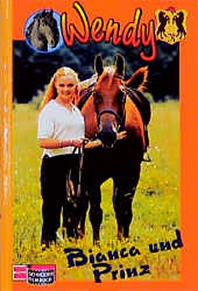 Wendy, Das Buch zur TV-Serie, Bd.5, Bianca und Prinz - Egmont Schneiderbuch - Unbekannter Einband, Deutsch, , ,