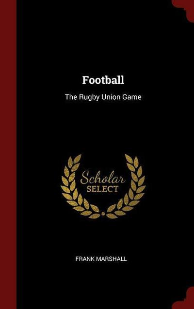 Football: The Rugby Union Game