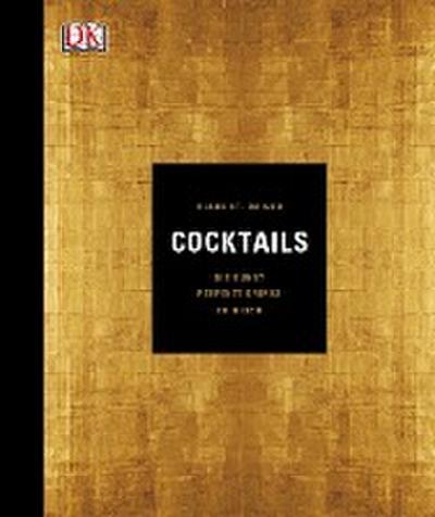 Cocktails; Die Kunst, perfekte Drinks zu mixen; Deutsch; ca. 100 Abbildungen