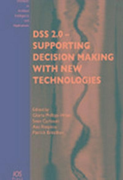 DSS 2.0 - Supporting Decision Making with New Technologies