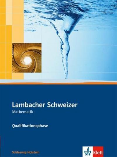 Lambacher Schweizer. Qualifikationsphase. Schülerbuch. Schleswig-Holstein
