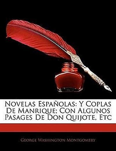 Novelas Españolas: Y Coplas De Manrique; Con Algunos Pasages De Don Quijote, Etc