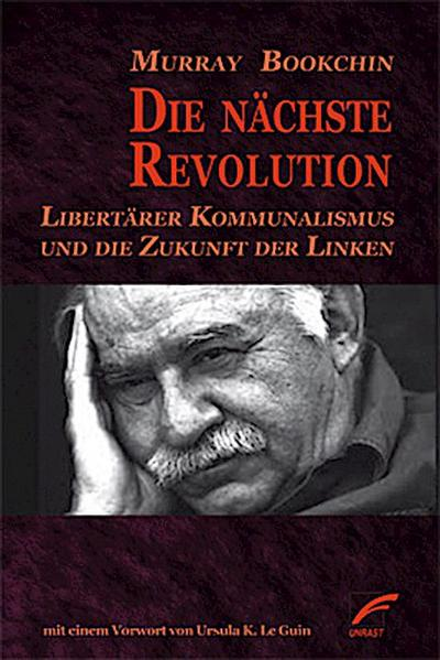 Die nächste Revolution: Libertärer Kommunalismus und die Zukunft der Linken