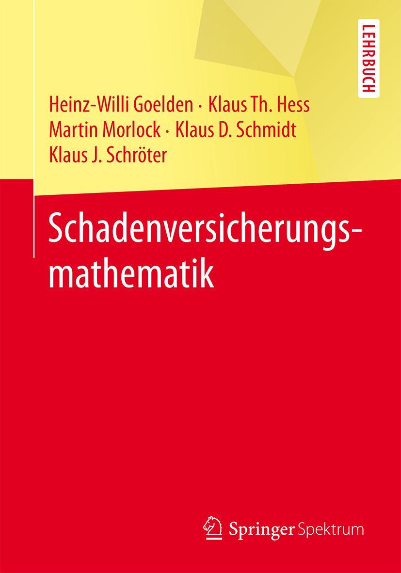 Schadenversicherungsmathematik Heinz-Willi Goelden