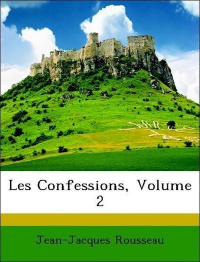 Rousseau, J: Confessions, Volume 2