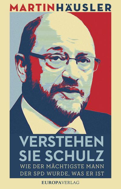Verstehen Sie Schulz: Wie der mächtigste Mann der SPD wurde, was er ist