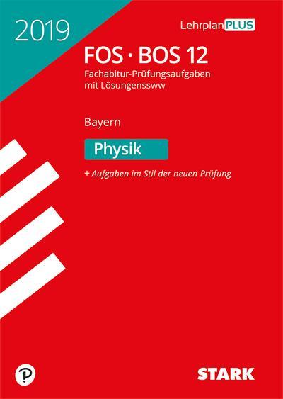 STARK Abiturprüfung FOS/BOS Bayern 2019 - Physik 12. Klasse