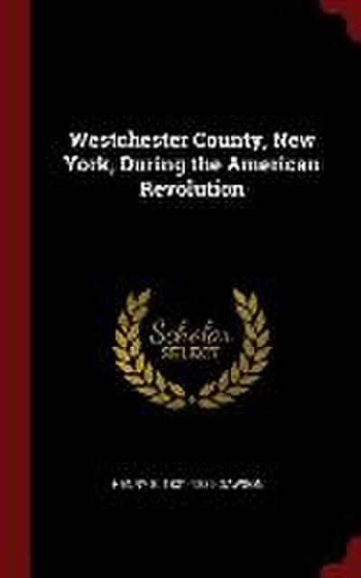 Westchester County, New York, During the American Revolution