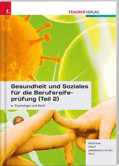 Gesundheit und Soziales für die Berufsreifeprüfung (Teil 2) Psychologie und Recht