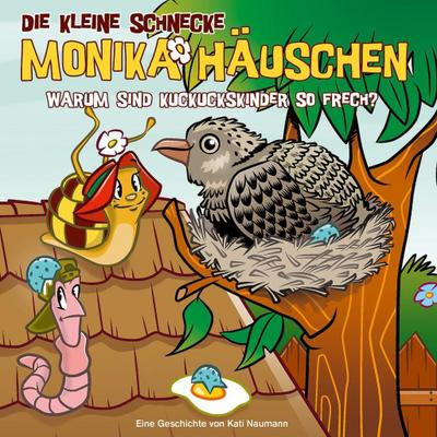 Die Kleine Schnecke Monika Häuschen 55: Warum sind Kuckuckskinder so frech?