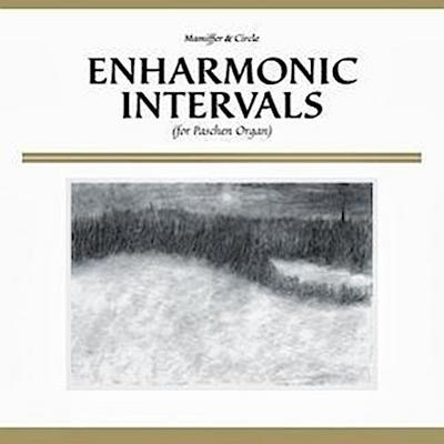 Enharmonic Intervals (For Paschen Organ)
