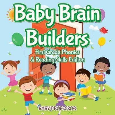 Baby Brain Builders - First Grade Phonics & Reading Skills Edition