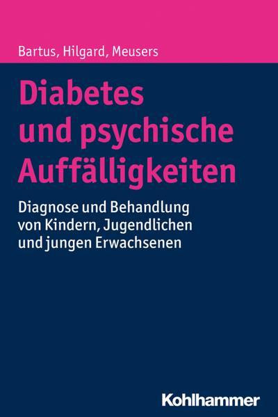 Diabetes und psychische Auffälligkeiten: Diagnose und Behandlung von Kindern, Jugendlichen und jungen Erwachsenen