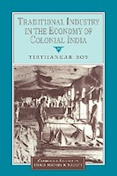 Traditional Industry in the Economy of Colonial India