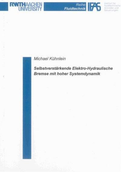 Selbstverstärkende Elektro-Hydraulische Bremse mit hoher Systemdynamik