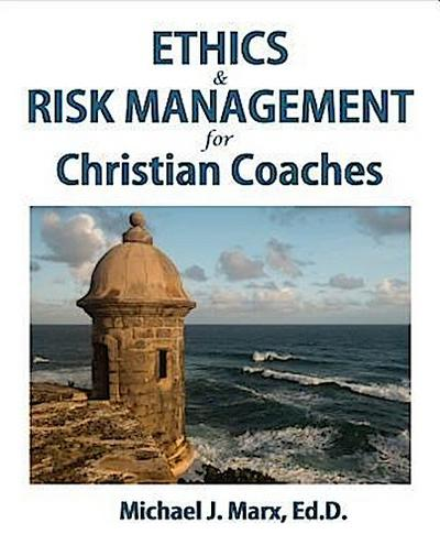 Ethics & Risk Management for Christian Coaches