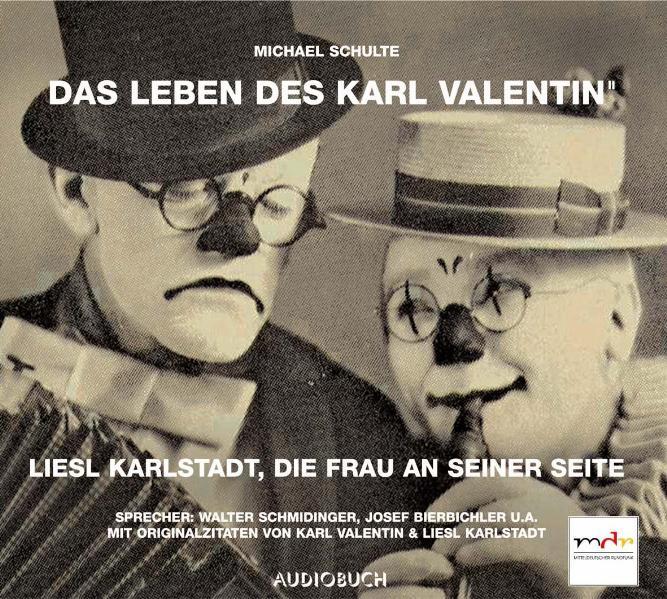 Das Leben des Karl Valentin 2. Liesl Karlstadt, die Frau an seiner Seite. C ...